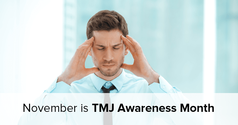 November is TMJ Awareness Month - The effects of TMJ disorder can be painful and misdiagnosed