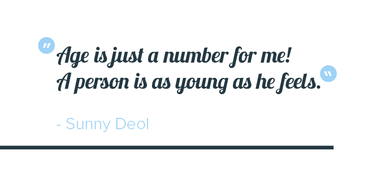 Age is just a number quote from Sunny Deol